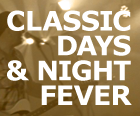 Classic Days & Night Fever